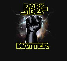 DARK SIDES MATTER T-Shirt