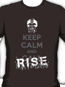 Keep Calm and Rise T-Shirt