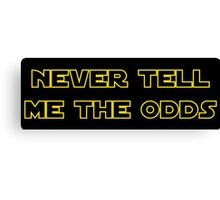 Never Tell Me The Odds Canvas Print