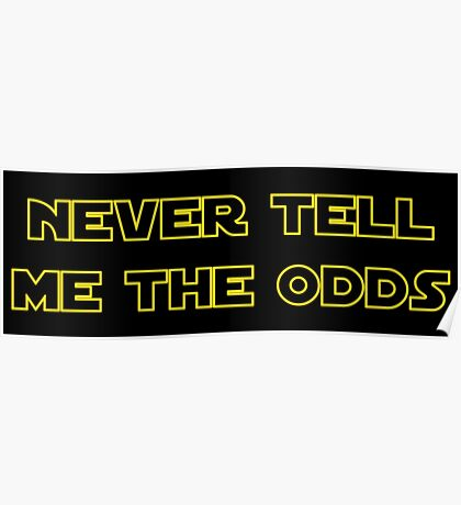 Never Tell Me The Odds Poster