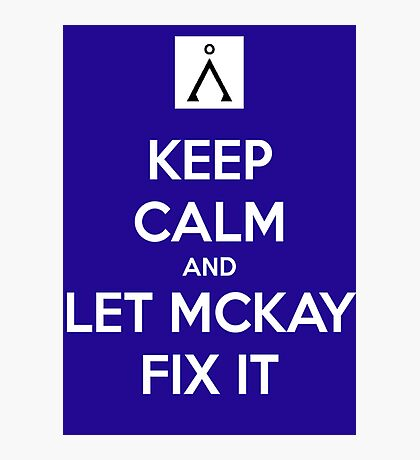 Keep Calm and Let McKay Fix It Photographic Print
