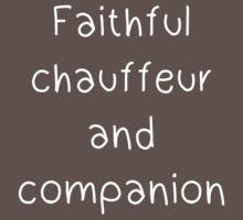 Faithful chauffeur and companion Baby Tee