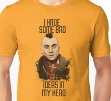 I HAVE SOME BAD IDEAS IN MY HEAD Unisex T-Shirt