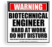 Warning Biotechnical Engineer Hard At Work Do Not Disturb Canvas Print