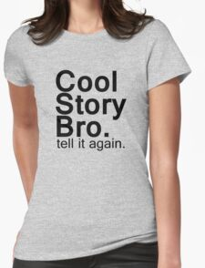 Cool Story Bro. Womens Fitted T-Shirt