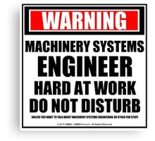 Warning Machinery Systems Engineer Hard At Work Do Not Disturb Canvas Print
