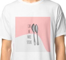 "Pink Funny Cute Hand Drawn ""Can We Make Spoons?""  Classic T-Shirt"