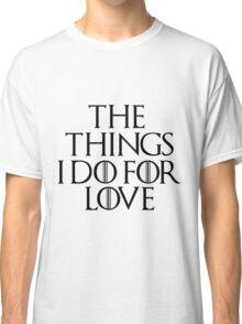 Game Of Thrones Jaime Love Quote Black Classic T-Shirt