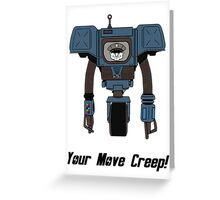 Your Move Creep Greeting Card