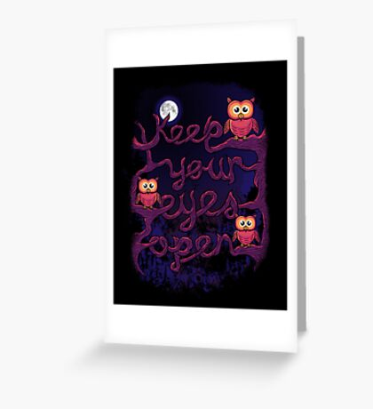 Keep Your Eyes Open Greeting Card