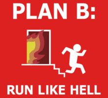 Plan B: Run Like Hell! by BakedBunny