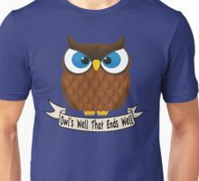 Owl's Well That Ends Well Unisex T-Shirt
