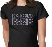 Focus on me #2 Womens Fitted T-Shirt