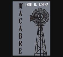 MACABRE by Lori R. Lopez