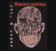MONSTROSITIES by Lori R. Lopez