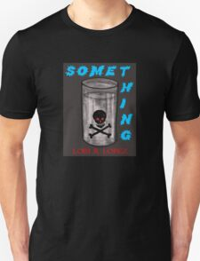 SOME THING T-Shirt
