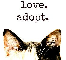 peace.  love.  adopt. by Wendy Brusca