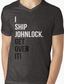 I Ship Johnlock. Get Over It! Mens V-Neck T-Shirt