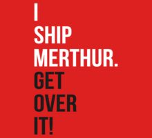 I Ship Merthur. Get Over It! by rexannakay