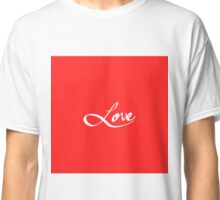 "Simple Hand Drawn ""Love"" Typography Classic T-Shirt"