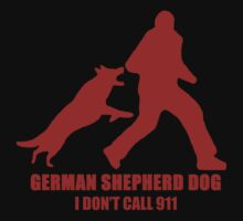 German Shepherd Dog / I Don't Call 911 by wildwolf