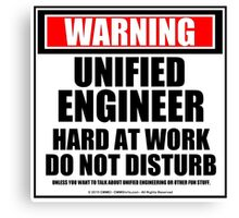 Warning Unified Engineer Hard At Work Do Not Disturb Canvas Print