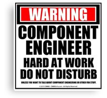 Warning Component Engineer Hard At Work Do Not Disturb Canvas Print