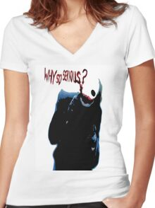 Why so serious? Women's Fitted V-Neck T-Shirt