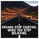 Dreams stop existing when you stop beleiving  by michaelroman