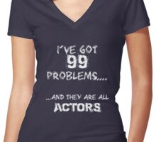 99 Problems - Stage Manager Edition Women's Fitted V-Neck T-Shirt