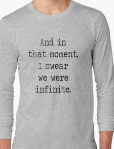 And in that moment, I swear we were infinite. Long Sleeve T-Shirt
