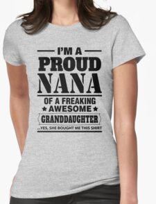 I'm A Proud Nana Of A Freaking Awesome Granddaughter T-Shirt