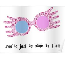 You're just as sane as I am Poster