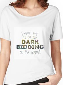 Dark Bidding on the Internet Women's Relaxed Fit T-Shirt