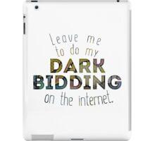 Dark Bidding on the Internet iPad Case/Skin