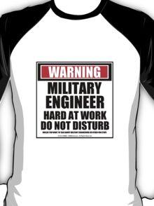 Warning Military Engineer Hard At Work Do Not Disturb T-Shirt
