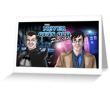 Banner for The Never Gets Old Podcast Greeting Card