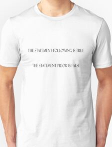 The statement following is true. The statement prior is false. T-Shirt