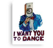 I Want You To Dance Canvas Print