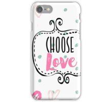 Choose Love iPhone Case/Skin