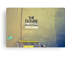 The Future Rocked Canvas Print