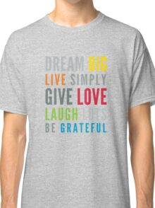 LIFE MANTRA positive cool typography bright colors Classic T-Shirt