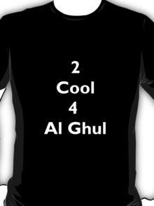 2 Cool 4 Al Ghul (White) T-Shirt