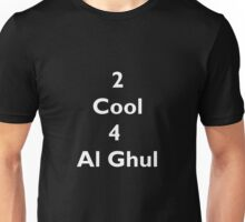 2 Cool 4 Al Ghul (White) Unisex T-Shirt