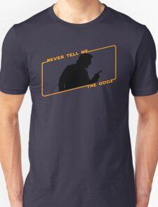Never Tell Me The Odds! Unisex T-Shirt