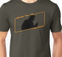 Never Tell Me The Odds! Unisex T-Shirt