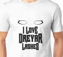 I love Dreyar Lashes  Unisex T-Shirt