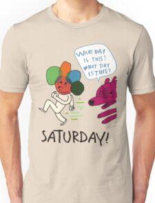Saturday! Unisex T-Shirt