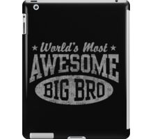 World's Most Awesome Big Brother iPad Case/Skin