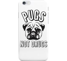 Pug not Drugs iPhone Case/Skin
